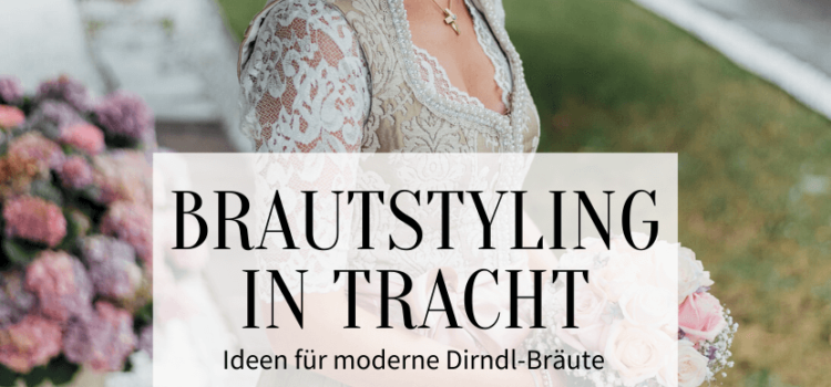 Bridal styling in traditional costume ideas for modern dirndl 750x350 - Bridal styling in traditional costume - ideas for modern dirndl brides