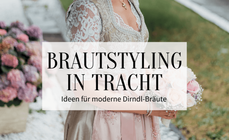 Bridal styling in traditional costume ideas for modern dirndl 750x460 - Bridal styling in traditional costume - ideas for modern dirndl brides